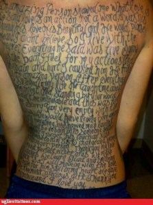 As a word lover, I'm afraid this is what I'd end up with if I got a tattoo, except I'd want to use my own handwriting, which would mean no one could EVER read it.