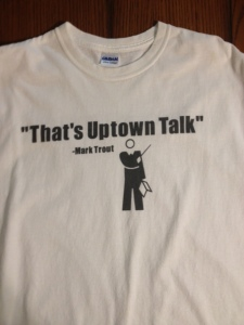 """This is a t-shirt a student had made for me that uses one a phrase I use in class all the time when students try to use a """"book"""" definition to explain something to me."""