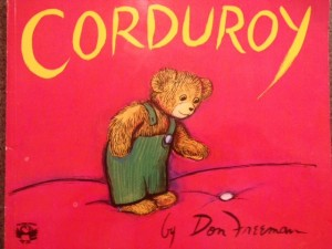 Corduroy was one of my daughter's favorites.